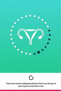 Different Girl  Completely Different Menstrual Cycle  But There Are Some Underlying Factors That