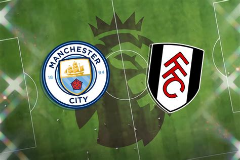 Man City vs Fulham preview: Prediction, team news, kick ...