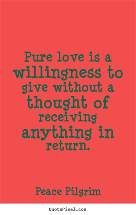 quotes  love pure love   willingness  give