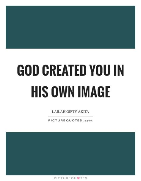 God Created In His Own Image God Created You In His Own Image Picture Quotes