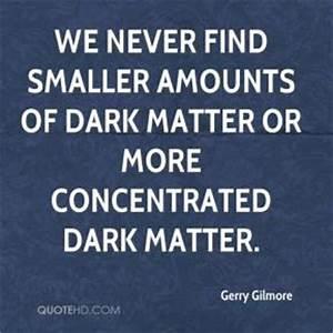 Dark Matter Quotes. QuotesGram