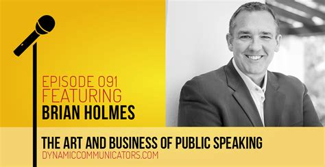 Featuring Brian Holmes  Episode 091  Dynamic Communicators