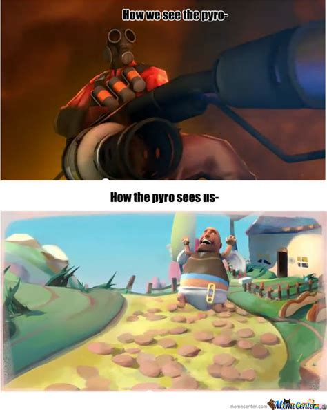 Pyro Meme - meet the pyro by misterdangerous meme center