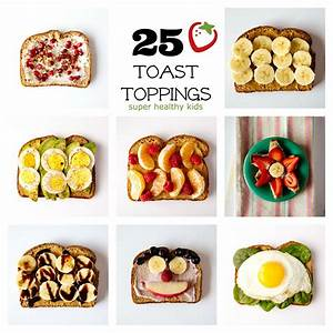 Toast Toppings: 25 Ideas for a Healthy Breakfast | Healthy ...