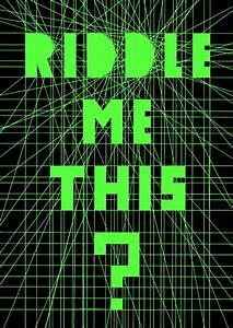 Riddle Me This ? by AtraVerum on DeviantArt