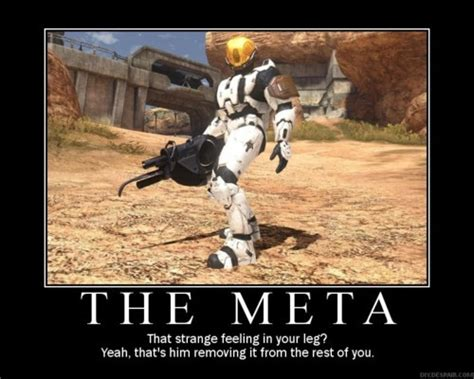 Meta Memes - meta meme lol found this on the halo wikia credit goes t flickr