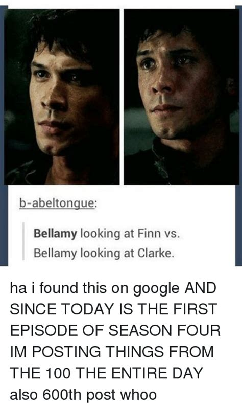 The 100 Memes - b abeltongue bellamy looking at finn vs bellamy looking at clarke ha i found this on google and