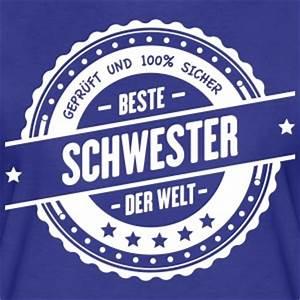 Beste Schwester Der Welt : suchbegriff beste schwester t shirts spreadshirt ~ Frokenaadalensverden.com Haus und Dekorationen