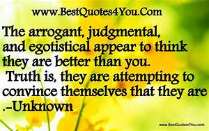 The arrogant, judgmental, and egotistical appear to think ...