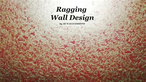 Wall Painting Stencils Youtube Asian Paints Royale Play Metallics Ragging Wall Design Youtube