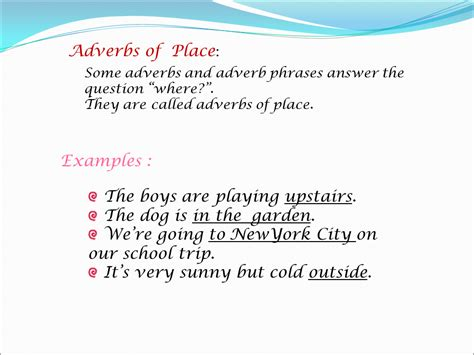 An adverb is a word that modifies (gives more information about) a verb in a sentence. Adverbs - Presentation English Language