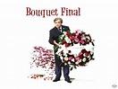 Fonds d'écran du film Bouquet final - Wallpapers Cinéma