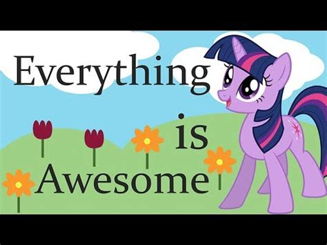 Mlp Everything Is Awesome Youtube