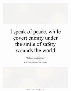 I speak of peac... Peace And Smile Quotes