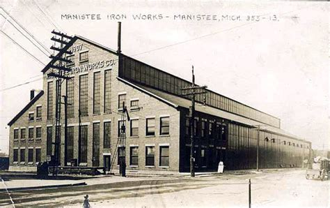 manistee mi manistee iron works explore upnorth memories