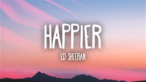 ed sheeran happier lyrics chords chordify