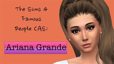The Sims 4 Famous People Cas (ariana Grande)part 5