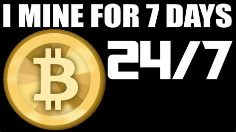 make money mining bitcoin 7 day 24 hr bitcoin mining experiment see how much