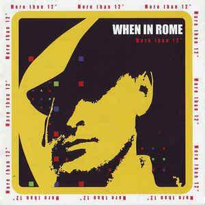 "When In Rome - More Than 12"" (CD) at Discogs"