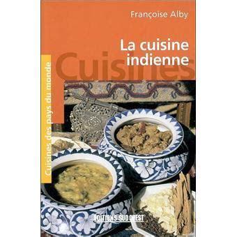 livre cuisine indienne la cuisine indienne poche françoise alby achat livre