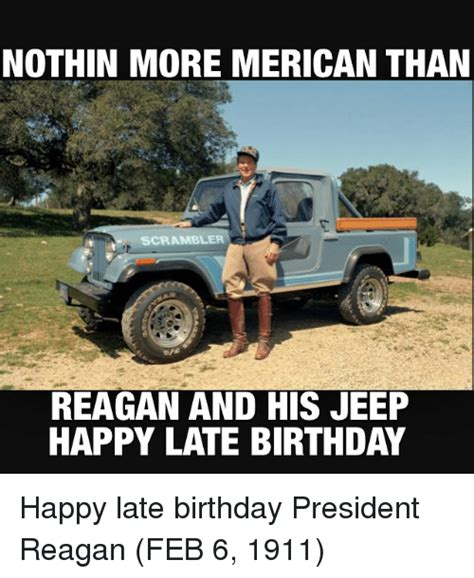 happy birthday jeep images nothin more merican than scrambler reagan and his jeep