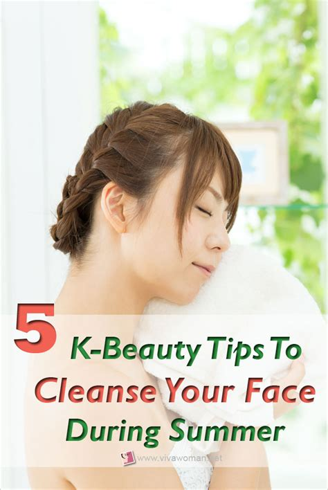 k beauty tips on how to cleanse your face in summer