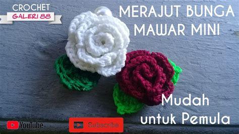 crochet  mudah merajut bunga mawar  pemula