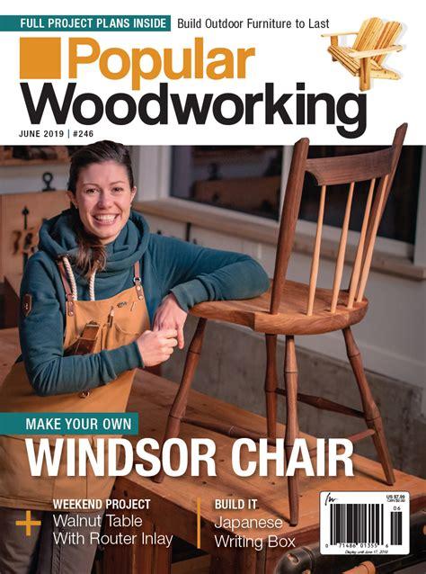popular woodworking magazine june  print edition