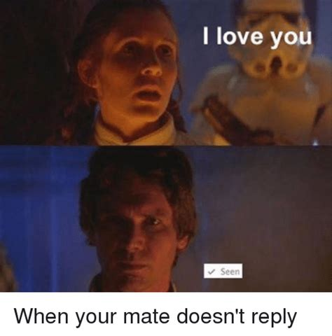 Star Wars Love Meme - 25 best memes about i love you seen i love you seen memes