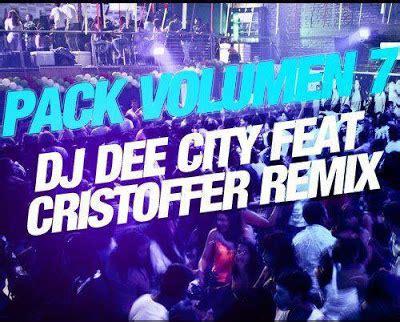 Pack Vol 7 (dj Dee City & Cristoffer Remix) Portaldescargas