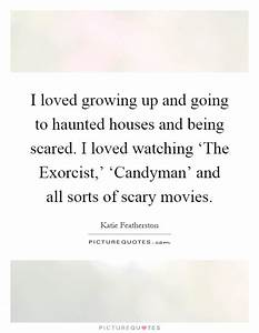 I loved growing... Haunted Places Quotes