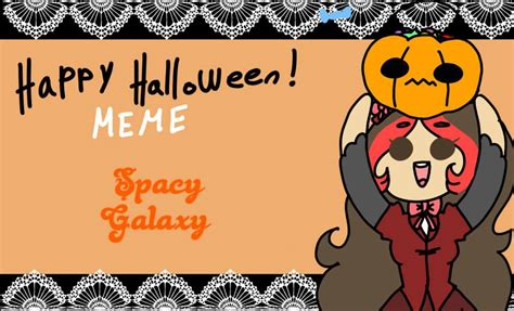 Happy Halloween Meme - happy halloween meme spacy galaxy by spacygalaxy on