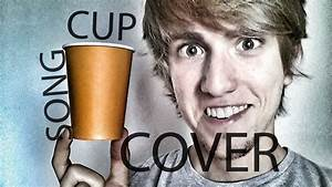 Cup Song Youtube : cup song cover cane secco youtube ~ Medecine-chirurgie-esthetiques.com Avis de Voitures