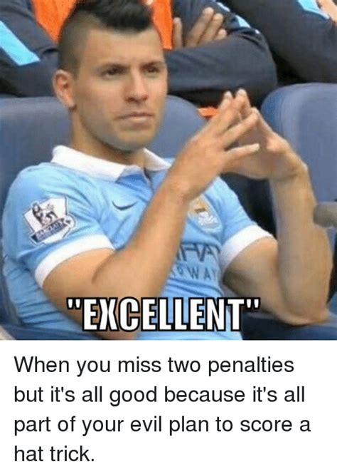 Way Excellent When You Miss Two Penalties But It's All
