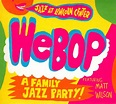 WeBop: A Family Jazz Party! - Matt Wilson   Songs, Reviews ...