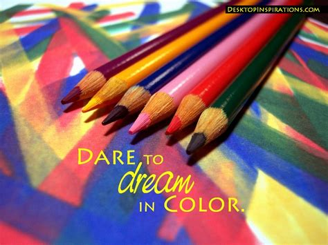 dreams in color in color inspirational wallpaper desktop