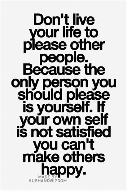 Quotes Yourself Others Please Happy Own Living
