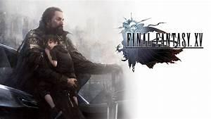 Final Fantasy XV Date De Sortie Film Anim Et Ditions