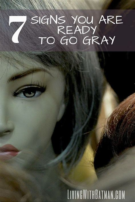 Going Gray Are You Thinking About It by 7 Signs You Are Ready To Go Gray My Gray Hair