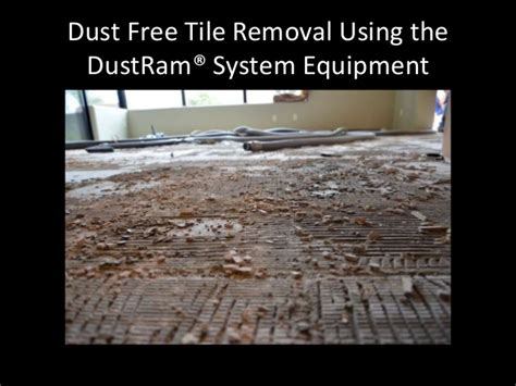 dustless tile removal dfw dustram 174 dust free tile removal services