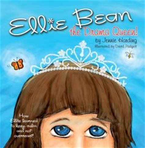 Ellie Bean The Drama Queen A Children's Book About