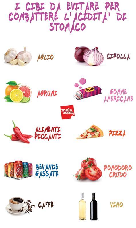 alimenti da non mangiare bruciore di stomaco fermalo a tavola con i consigli