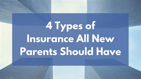 4 Types Of Insurance All New Parents Should Have