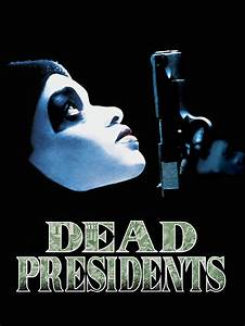 Dead Presidents Cast and Crew | TVGuide.com