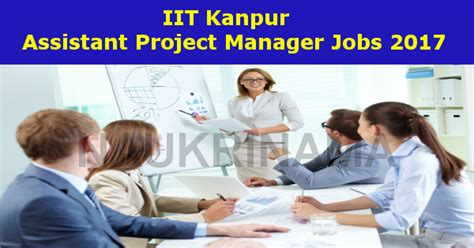 Iit Kanpur Assistant Project Manager Vacancies 2017