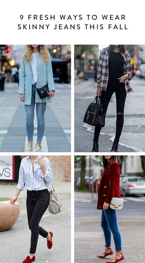 10 Fresh Ways To Wear Skinny Jeans This Fall Skinny
