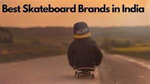best skateboard brands in india 2021