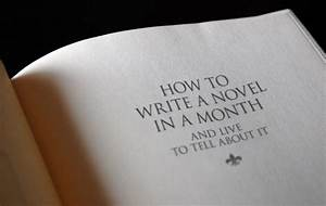 Free Resume Advice How To Write A Novel In A Month And Live To Tell About It