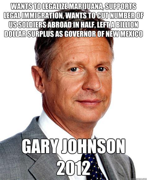 Gary Johnson Memes - marijuana legalization states memes