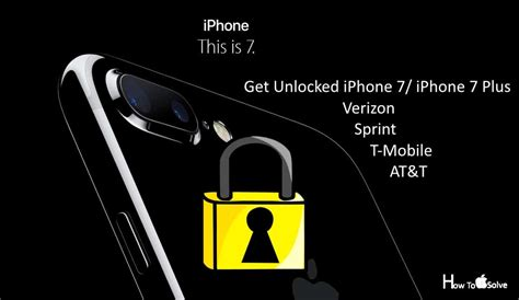 at t iphone unlock request how unlock iphone 7 iphone 7 plus from verizon at t